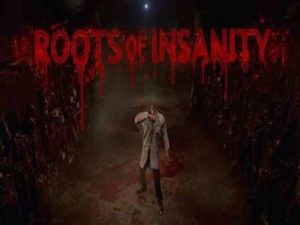 Roots Of Insanity PC Game Free Download