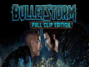 Bulletstorm Full Clip Edition PC Game Free Downoad