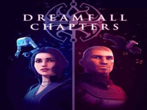 Dreamfall Chapters The Final Cut PC Game Free Download
