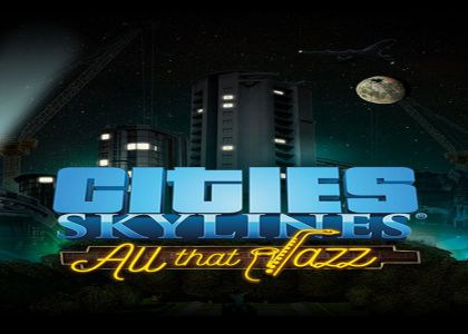Cities Skylines All That Jazz PC Game Free Download