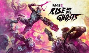 Rage 2 Rise of the Ghosts game